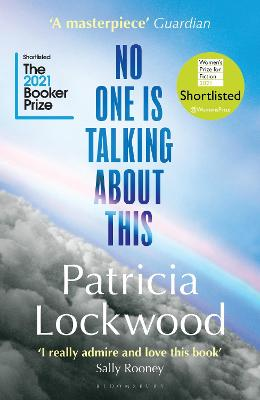 No One Is Talking About This: 'A literary star' Guardian by Patricia Lockwood
