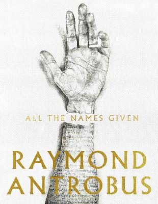 All The Names Given by Raymond Antrobus