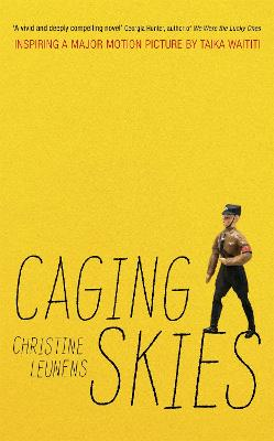 Caging Skies: THE INSPIRATION FOR THE MAJOR MOTION PICTURE 'JOJO RABBIT' by Christine Leunens