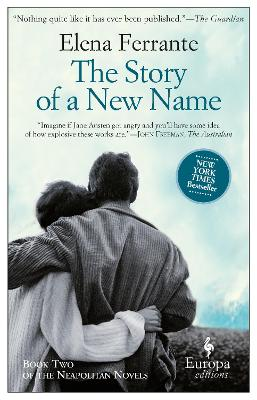 The Story Of A New Name: Book 2 by Elena Ferrante