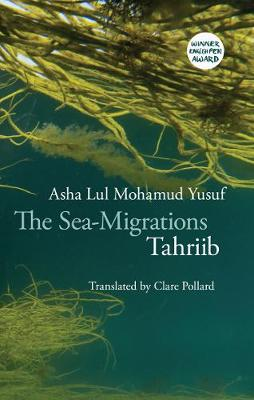 Sea Migrations: Tahriib by Asha Lul Mohamud Yusuf, and Clare Pollard