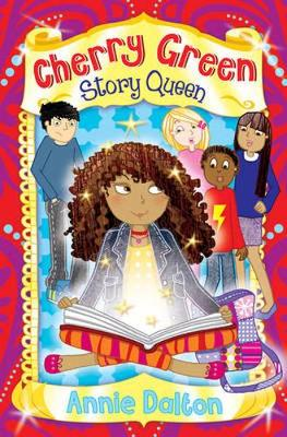 Cherry Green Story Queen by Annie Dalton, and Charlie Alder