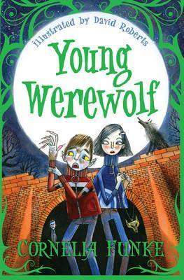 Young Werewolf by Cornelia Funke, and David Roberts