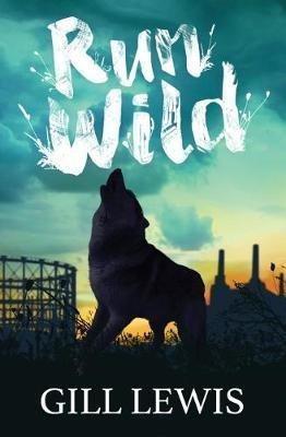 Run Wild by Gill Lewis