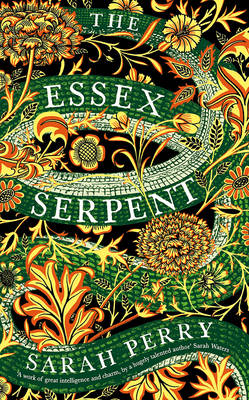 The Essex Serpent: The number one bestseller and British Book Awards Book of the Year by Sarah Perry