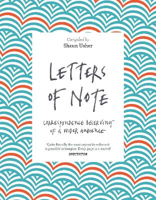 Letters of Note: Correspondence Deserving of a Wider Audience by Shaun Usher