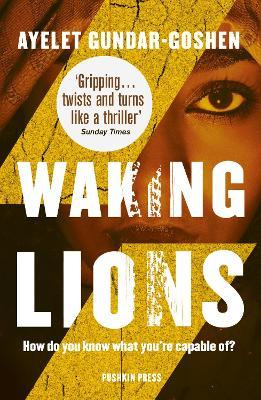 Waking Lions by Ayelet Gundar-Goshen, and Sondra Silverston