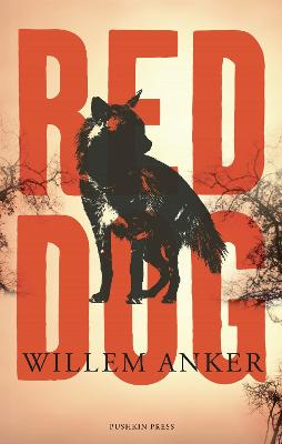 Red Dog by Willem Anker, and Michiel Heyns