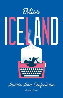 Miss Iceland by Audur Ava Olafsdottir, and Brian Fitzgibbon