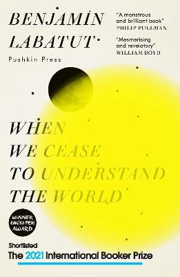 When We Cease to Understand the World by Benjamin Labatut, and Adrian Nathan West