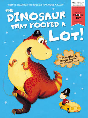 The Dinosaur That Pooped A Lot! by Tom Fletcher, and Dougie Poynter