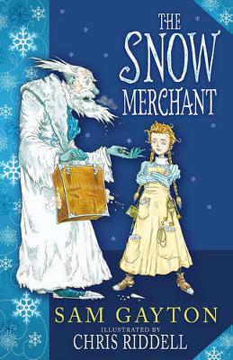 The Snow Merchant by Sam Gayton, and Chris Riddell