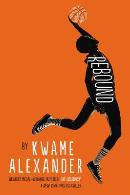 Rebound by Kwame Alexander, and Dawud Anyabwile