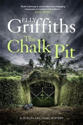 The Chalk Pit: The Dr Ruth Galloway Mysteries 9 by Elly Griffiths