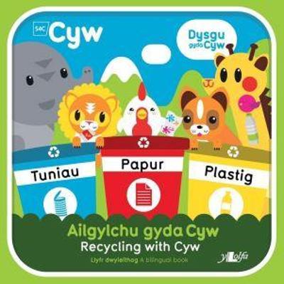 Cyfres Cyw: Ailgylchu gyda Cyw / Recycling with Cyw