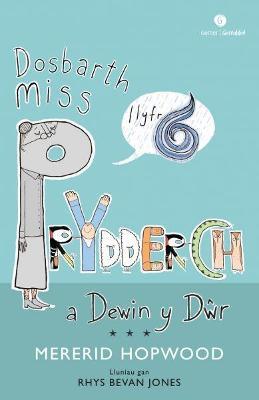 Cyfres Miss Prydderch: 6. Dosbarth Miss Prydderch a Dewin y Dwr