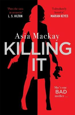 Killing It by Asia Mackay