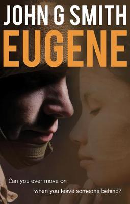 Eugene: In life, is anybody what they seem? by John G. Smith