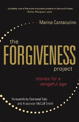 The Forgiveness Project: Stories for a Vengeful Age by Marina Cantacuzino