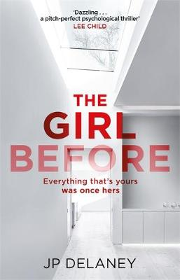 The Girl Before: The addictive global bestseller by J. P. Delaney