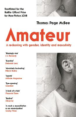 Amateur: A Reckoning With Gender, Identity and Masculinity by Thomas Page McBee