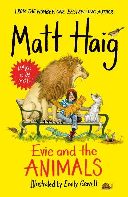 Evie and the Animals by Matt Haig, and Emily Gravett