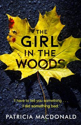 The Girl in the Woods by Patricia MacDonald