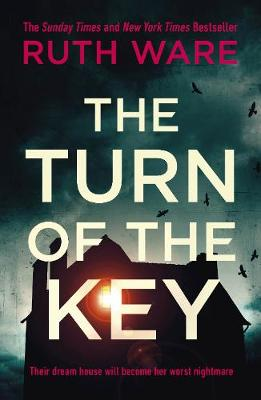 The Turn of the Key: the addictive new thriller from the Sunday Times bestselling author by Ruth Ware