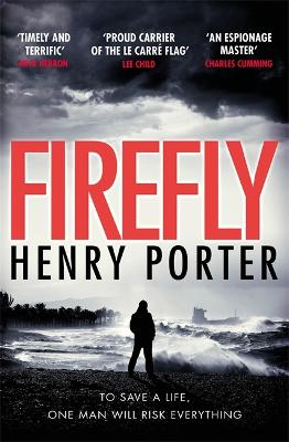 Firefly: The must-read thriller ripped from today's headlines by Henry Porter, , and