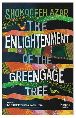 The Enlightenment of the Greengage Tree by Shokoofeh Azar, and Anonymous