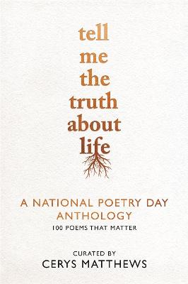 Tell Me the Truth About Life: A National Poetry Day Anthology by National Poetry Day, and Cerys Matthews
