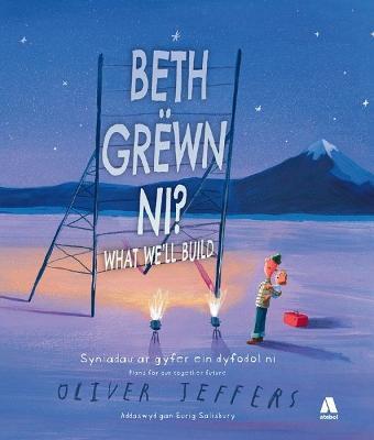 Beth Grewn Ni / What We'll Build