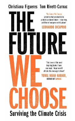 The Future We Choose: Surviving the Climate Crisis by Christiana Figueres, and Tom Rivett-Carnac