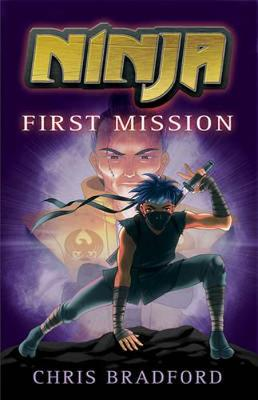 Ninja: First Mission by Chris Bradford, and Sonia Leong