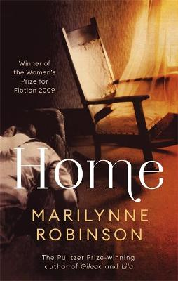 Home: Winner of the Women's Prize for Fiction by Marilynne Robinson
