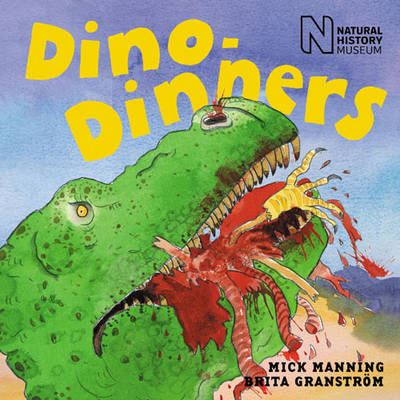 Dino-dinners by Mick Manning, and Brita Granstrom