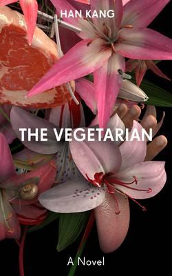 The Vegetarian: A Novel by Han Kang (Y), and Deborah Smith