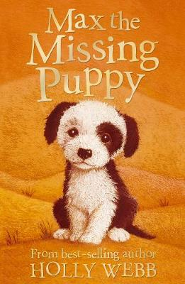 Max the Missing Puppy by Holly Webb, and Sophy Williams