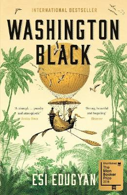 Washington Black: Shortlisted for the Man Booker Prize 2018 by Esi Edugyan