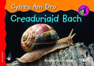 Cyfres am Dro: 4. Creaduriaid Bach