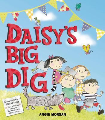 Daisy's Big Dig by Angie Morgan