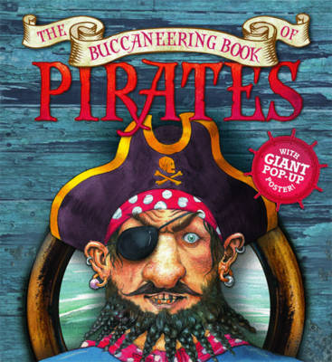 The Buccaneering Book of Pirates by Saviour Pirotta, and M. P. Robertson