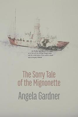 The Sorry Tale of the Mignonette by Angela Gardner
