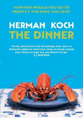 The Dinner by Herman Koch (Author), and Sam Garrett (Translator)