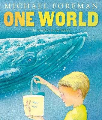 One World: 30th Anniversary Special Edition by Michael Foreman