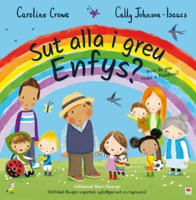Sut Alla i Greu Enfys? / How Do You Make a Rainbow?