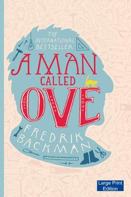 A Man Called Ove by Fredrik Backman, and Henning Koch