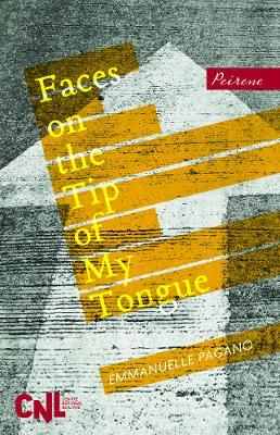 Faces on the Tip of My Tongue by Emmanuelle Pagano, Sophie Lewis, and Jennifer Higgins