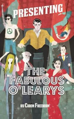 Presenting... the Fabulous O'Learys by Caron Freeborn