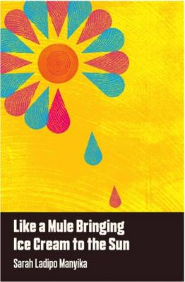 Like A Mule Bringing Ice Cream To The Sun bookcover